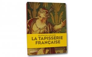 La tapisserie française, Du Moyen Âge à nos jours