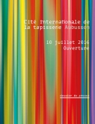 Ouverture de la Cité internationale de la tapisserie - dossier de presse (actualisé juillet 2016)